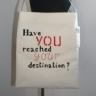 Geanta Have you reached your destination?